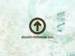 'Above the Influence'