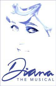 Diana: The Musical, like all of Broadway, has closed during the pandemic. Shows open again Tuesday, Nov. 2. Poster used with fair use from Diana: The Musical
